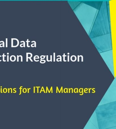 GDPR and the implications for ITAM Managers